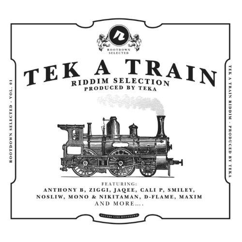 Tek A Train Riddim Selection