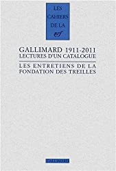 Gallimard 1911-2011: Lectures d'un catalogue