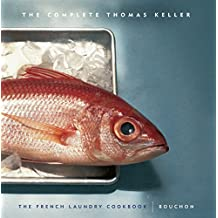 The Complete Thomas Keller: The French Laundry Cookbook & Bouchon by Thomas Keller (2006-09-30)