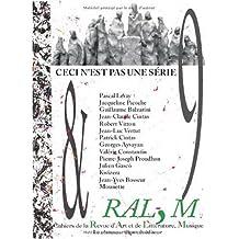 Cahier de la RAL,M nº 9 - Ceci n'est pas une série