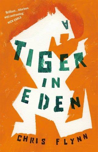 A Tiger in Eden by Chris Flynn (2013-10-08)