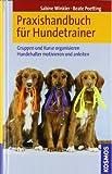 Praxishandbuch für Hundetrainer. Gruppen und Kurse organisieren. Hundehalter motivieren und anleiten - Sabine Winkler