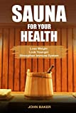 Sauna for Your Health (English Edition)
