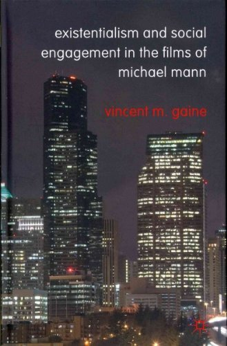 [ EXISTENTIALISM AND SOCIAL ENGAGEMENT IN THE FILMS OF MICHAEL MANN ] By Gaine, Vincent M. ( AUTHOR ) Oct-2011[ Hardback ]