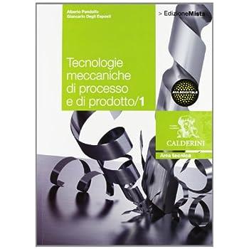 Tecnologie Meccaniche Di Processo E Di Prodotto. Per Le Scuole Superiori. Con Espansione Online: 1