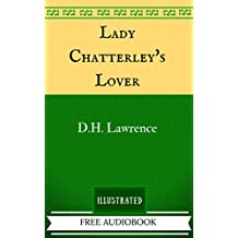 Lady Chatterley's Lover: By D. H. Lawrence  - Illustrated And Unabridged (FREE AUDIOBOOK INCLUDED)