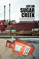 Life on Sugar Creek: Battlefield Report from the Last Newspaper War by Skip Marshall (2009-06-12)