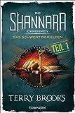 Die Shannara-Chroniken - Das Schwert der Elfen. Teil 1: Roman