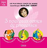 3 nouveaux contes de princesses - La princesse au petit pois, Le secret des 7 princesses, La princesse et le porcher