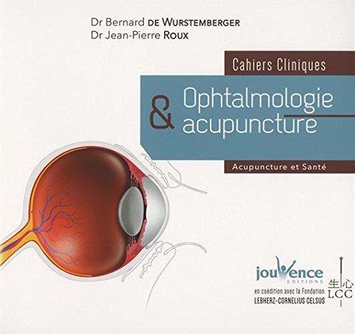 Ophtalmologie et acupuncture : Cahiers cliniques