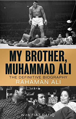 My Brother, Muhammad Ali: The Definitive Biography of the Greatest of All Time (English Edition)