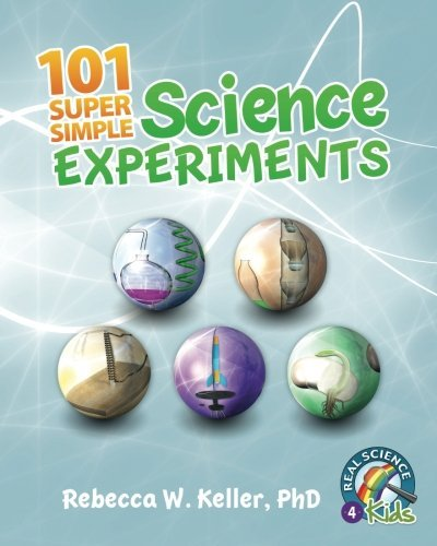 101 Super Simple Science Experiments by PhD, Rebecca W. Keller (2014-09-19)