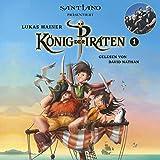 Lukas Hainer: König der Piraten 1 – präsentiert von Santiano