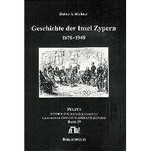 Geschichte der Insel Zypern: Band 1: 1878-1949 (PELEUS)
