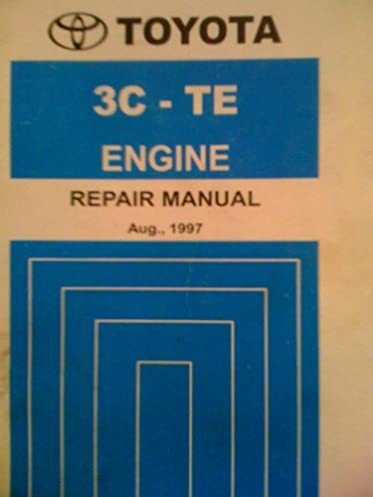 toyota 3c te engine repair manual aug 1997 amazon co uk toyota rh amazon co uk toyota 3c diesel engine manual toyota 3c engine manual pdf