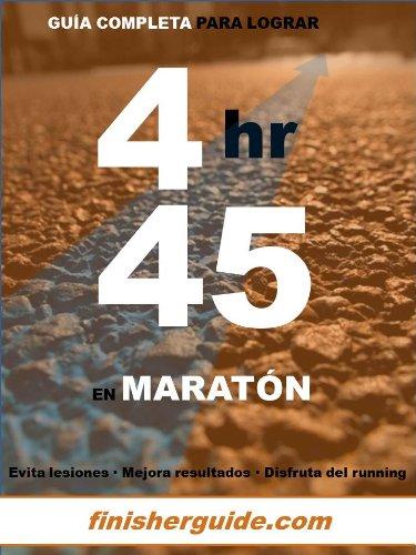 Guía completa para bajar de 4h45 en Maratón (Planes de entrenamiento para Maratón de finisherguide nº 445)