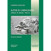 Alpini di Garfagnana - Strage in Russia (Banca dell'Identità e della Memoria Vol. 12)