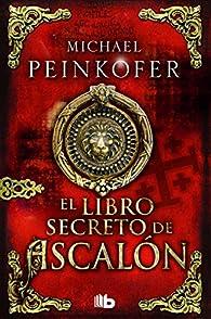 El libro secreto de ascalón par Michael Peinkofer