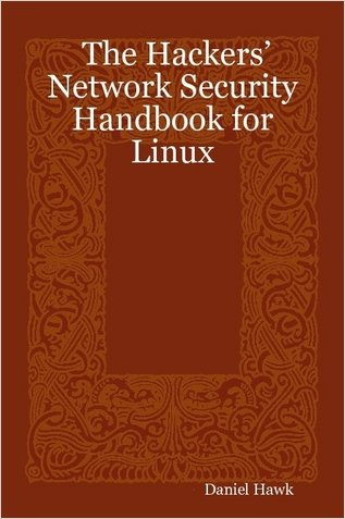 The Hackers' Network Security Handbook for Linux