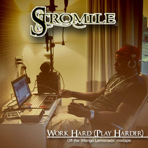 Dp On Hard Work: Work Hard (Play Harder) [Explicit] By Stromile On Amazon