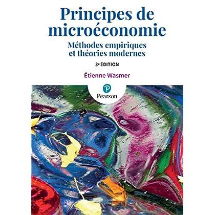 Principes de microéconomie 3e édition : Méthodes empiriques et théories modernes
