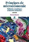 Principes de microéconomie 3e édition - Méthodes empiriques et théories modernes