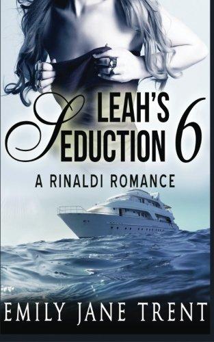 Leah's Seduction: 6: Volume 6 (Gianni and Leah)