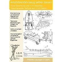 Amphibienfahrzeug selber bauen: 127 Patente zeigen wie es geht!