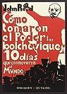 Diez días que conmovieron al mundo: Cómo tomaron el poder los Bolcheviques par Reed