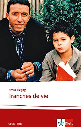 Tranches de vie: Textes et documents. Französische Lektüre für das 4. Lernjahr, Oberstufe...