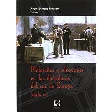 Plebiscitos y elecciones en las dictaruas del sur de Europa XX
