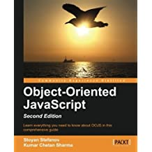 Object-Oriented JavaScript, 2nd Edition by Stoyan Stefanov (2013-07-26)