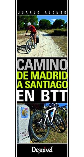 Camino de Madrid a Santiago en BTT (Guias Cicloturistas) por Juanjo Alonso