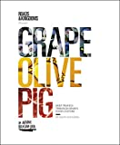Grape, Olive, Pig: Deep Travels Through Spain's Food Culture (English Edition)