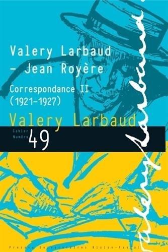 Valry Larbaud-Jean Royere. Correspondance II (1921-1927)