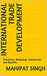 International Trade Development: Procedure, Marketing, Commercials and Benefits (1)