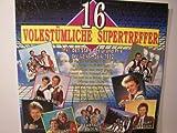 16 VOLKSTÜMLICHE SUPERTREFFER -