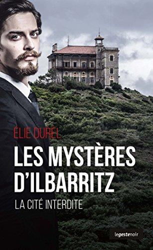 Les Mysteres d'Ilbarritz - la Cite Interdite