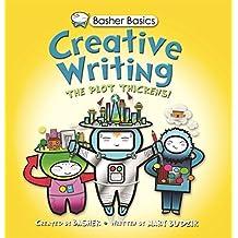 Basher Basics: Creative Writing by Simon Basher (2013-07-30)