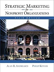 Strategic Marketing for NonProfit Organizations (6th Edition) by Alan Andreasen (2002-10-20)