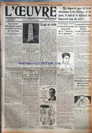 OEUVRE (L') [No 4039] du 22/10/1926 - LE CANCER FAIT CHAQUE ANNEE UN DEMI-MILLION DE VICTIMES - COMMENT ORGANISER LA LUTTE CONTRE CE FLEAU PAR PROF. JULES AMAR - IL EST QUESTION DE LA CREATION D'UN GROUPE PARLEMENTAIRE RADICAL DISSIDENT - UN AVION DU SERVICE PARIS-LONDRES A FAIT NAUFRAGE DANS LA MANCHE - LES PASSAGERS SONT SAUVES - CE QUI EN RESTE PAR GUSTAVE TERY - PERTES... ET PROFITS - PEINTRES, MARCHANDS, AMATEURS - LE DESSINATEUR GIR NOUS PARLE DE LA SIMONIE DE LA PEINTURE PAR EMMANU