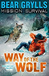 Mission Survival 2: Way of the Wolf: Survival - Way of the Wolf by Bear Grylls (2009-01-01)