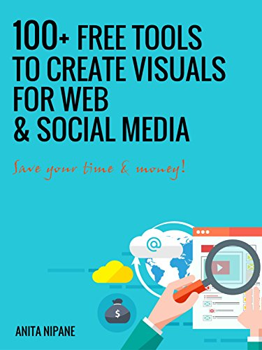 100 free tools to create visuals for web social media ebook 100 free tools to create visuals for web social media by nipane fandeluxe Gallery