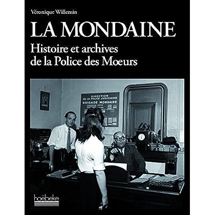 La Mondaine: Histoire et archives de la police des mœurs