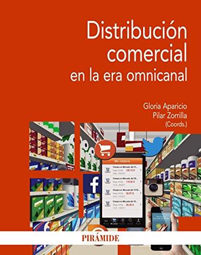 Distribución comercial en la era omnicanal (Economía Y Empresa) por Gloria Aparicio