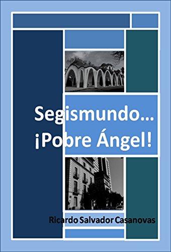 Segismundo... ¡Pobre ángel! por Ricardo Salvador Casanovas