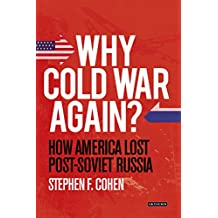 Why Cold War Again?: How America Lost Post-soviet Russia