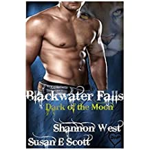 Dark of the Moon: Volume 1 (Blackwater Falls) by Shannon West (2014-05-22)