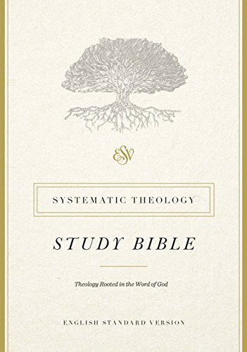 ESV Systematic Theology Study Bible (Theological Word Book)