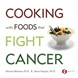Cooking with Foods That Fight Cancer by Richard B??liveau (2007-10-16)